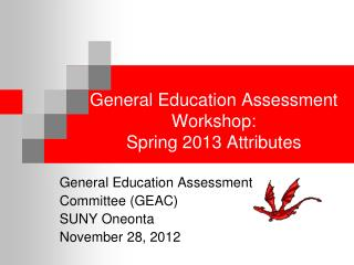 General Education Assessment Workshop: Spring 2013 Attributes