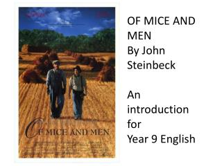 OF MICE AND MEN By John Steinbeck An introduction for Year 9 English