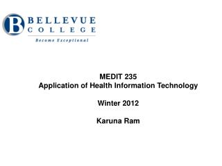 MEDIT 235 Application of Health Information Technology Winter 2012 Karuna  Ram