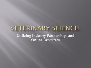 Veterinary Science: