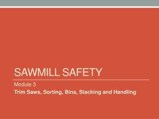 Sawmill Safety