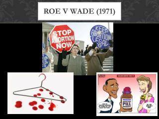 Roe v Wade (1971)