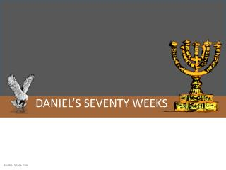 DANIEL�S SEVENTY WEEKS