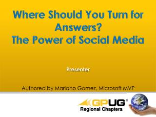Where  Should You Turn  for Answers? The Power of Social Media