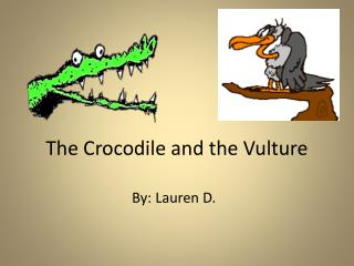 The Crocodile and the Vulture