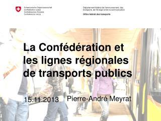 La Confédération et les lignes régionales de transports publics