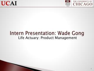 Intern Presentation: Wade Gong
