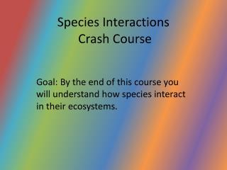 Species  Interactions  Crash Course