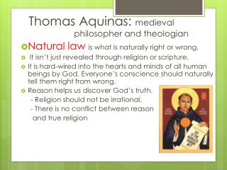 Thomas Aquinas:  medieval    				philosopher and theologian