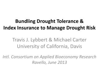 Bundling Drought Tolerance &  Index Insurance to Manage Drought Risk