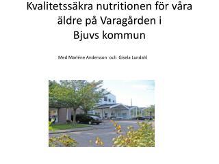 Kvalitetss�kra nutritionen f�r v�ra �ldre p� Varag�rden i  Bjuvs kommun