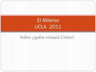 El Milenio UCLA  2011