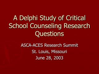 A Delphi Study of Critical School Counseling Research Questions