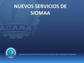 NUEVOS SERVICIOS DE SIOMAA