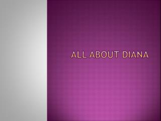 All about Diana