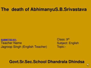 SUBMITTED BY: Teacher Name  Jagroop  Singh (English Teacher)