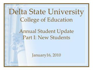 Delta State University College of Education  Annual Student Update Part I: New Students