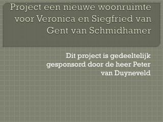 Project een nieuwe woonruimte voor Veronica en Siegfried van Gent van  Schmidhamer