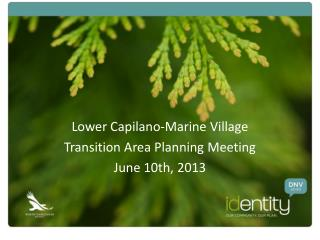 Lower Capilano-Marine Village  Transition Area Planning Meeting June 10th, 2013