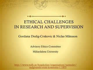 ETHICAL CHALLENGES  IN RESEARCH AND SUPERVISION