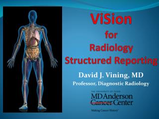 David J. Vining, MD Professor, Diagnostic Radiology