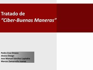 """Tratado de  """" Ciber -Buenas Maneras"""""""