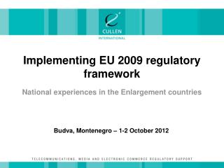 Implementing EU 2009 regulatory framework