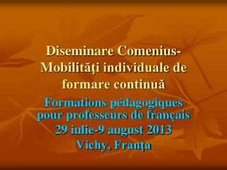 Diseminare Comenius- Mobili tăţi individuale de formare continuă