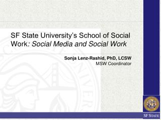 SF State University�s School of Social Work :  Social Media and Social Work