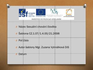 Název Sexuální chování člověka Šablona CZ.1.07/1.4.00/21.2698 Poř.číslo