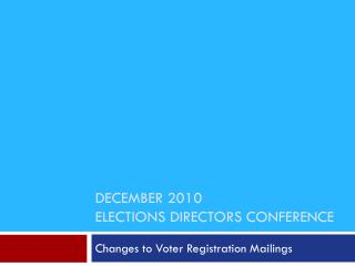 December 2010  Elections directors conference