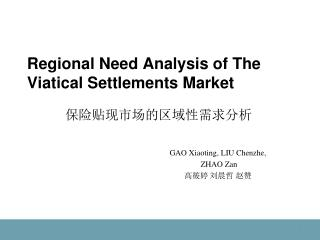 Regional Need Analysis of The  Viatical  Settlements  Market