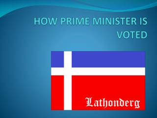 HOW PRIME MINISTER IS VOTED