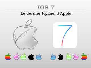 IOS 7 Le dernier logiciel d'Apple