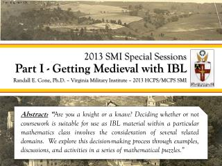 2013 SMI Special Sessions Part I - Getting Medieval with IBL