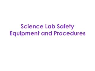 Science Lab Safety Equipment and Procedures
