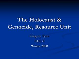 The Holocaust  Genocide, Resource Unit