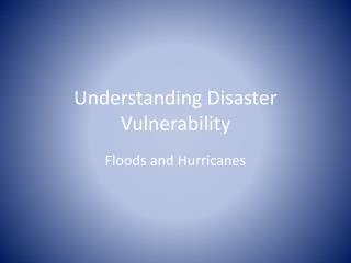 Understanding Disaster Vulnerability