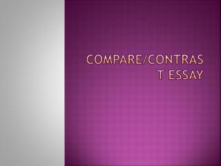 Compare/ Contrast Essay