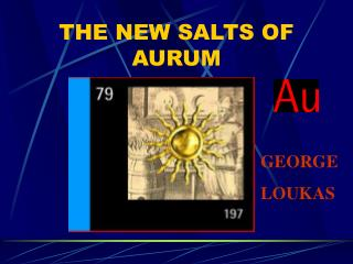 THE NEW SALTS OF AURUM