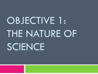 Objective 1:  The Nature of science