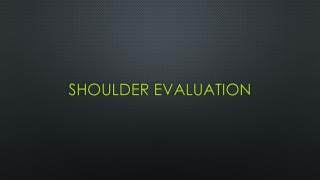Shoulder Evaluation