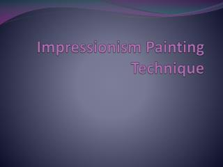 Impressionism  Painting  Technique