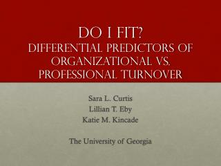 Do I Fit? Differential Predictors of Organizational Vs. Professional Turnover