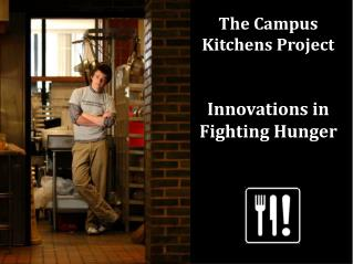 The Campus Kitchens Project Innovations in Fighting Hunger