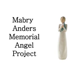 Mabry Anders Memorial Angel Project
