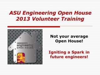ASU Engineering Open House 2013 Volunteer Training