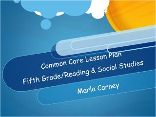 Common Core Lesson Plan Fifth Grade/Reading & Social Studies