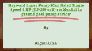 ppt 31848 Hayward Super Pump Max Rated Single Speed 2 HP 115 230 volt residential in ground pool pump review