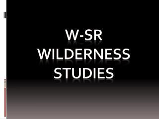 W-SR wilderness Studies